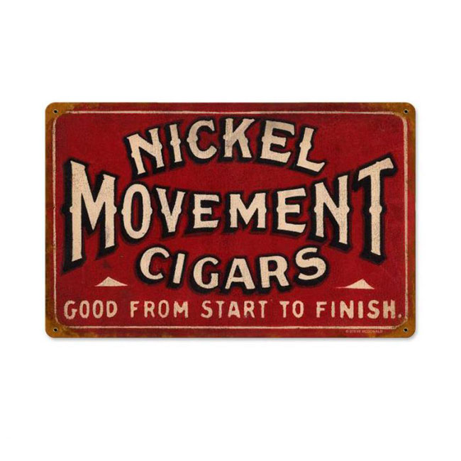 Nickel Movement Cigar Sign