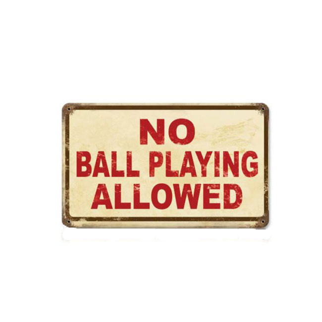 No Ball Playing Here Sign