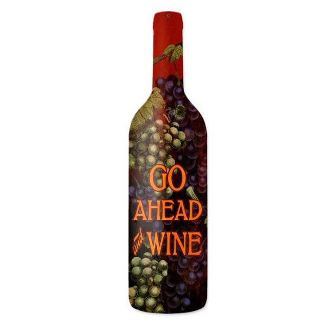Go Ahead & Wine Bottle Sign