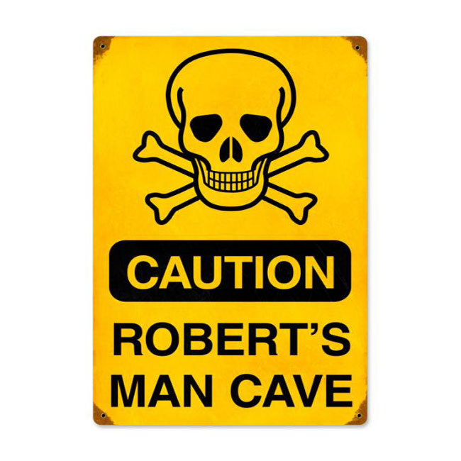 Caution Man Cave Personalized Sign