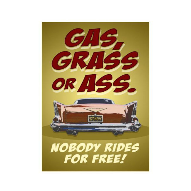 Gas Grass or Ass No One Rides For Free Vintage Sign