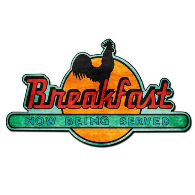 Breakfast Now Being Served Sign