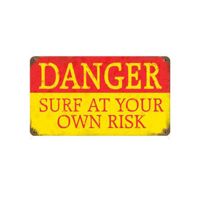 Danger Surf At Your Own Risk Sign