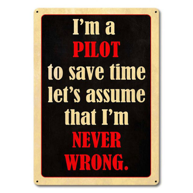 Pilot Never Wrong Sign