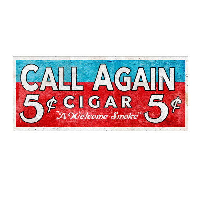Call Again Cigar Sign